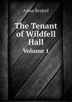 The Tenant of Wildfell Hall Volume 1 (Paperback)