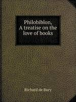 Philobiblon, a Treatise on the Love of Books (Paperback)