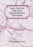 Isaac Newton Und Seine Physikalischen Principien (Paperback)
