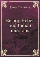 Bishop Heber and Indian Missions (Paperback)