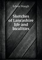 Sketches of Lancashire Life and Localities (Paperback)