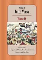 Works of Jules Verne Volume 10: Dick Sands; Measuring a Meridian. (Paperback)