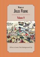Works of Jules Verne Volume 9: Off on a Comet; The Underground City (Paperback)