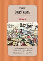 Works of Jules Verne Volume 2: A Trip to the Center of the Earth; Adventures of Captain Hatteras (Paperback)
