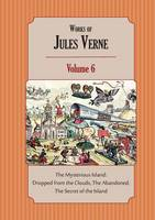 Works of Jules Verne Volume 6: The Mysterious Island (Paperback)