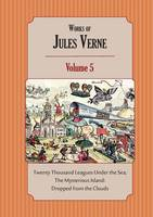 Works of Jules Verne Volume 5: Twenty Thousand Leagues Under the Sea; The Mysterious Island (Paperback)