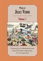 Works of Jules Verne Volume 7: A Floating City; The Blockade Runners; Round the World in Eighty Days; Dr. Ox's Experiment (Paperback)
