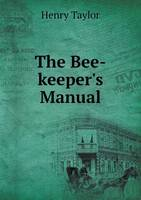 The Bee-Keeper's Manual (Paperback)