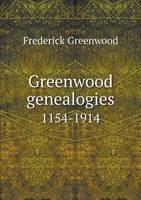 Greenwood Genealogies 1154-1914 (Paperback)