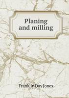 Planing and Milling (Paperback)