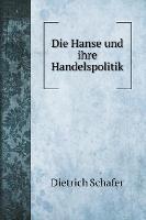 Die Hanse und ihre Handelspolitik - Political Books (Hardback)