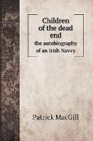 Children of the dead end; the autobiography of an Irish navvy - Biography Books (Hardback)