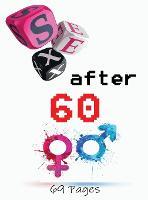Sex After 60: Blank Gag Book, Sex Books, After Book, Sex Gag, Gag Sex Gifts (Hardback)