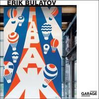 Erik Bulatov: Come to Garage! - New Work (Paperback)
