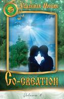 Volume IV: Co-Creation - Ringing Cedars of Russia 4 (Paperback)
