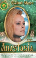 Volume I: Anastasia - Ringing Cedars of Russia 1 (Hardback)