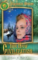 Volume VIII: The New Civilization, Part I - Ringing Cedars of Russia 8.1 (Hardback)