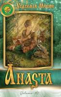 Volume X: Anasta - Ringing Cedars of Russia 10 (Hardback)