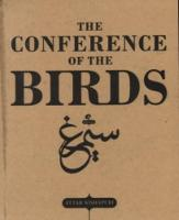 The Conference Of The Birds - The Selected Sufi Poetry Of Farid ud Din Attar