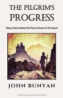 The Pilgrim's Progress: 'From This World To That Which Is To Come' (Paperback)