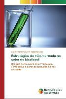 Estrategias de nao-mercado no setor de biodiesel (Paperback)
