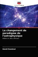 Le changement de paradigme de l'astrophysique (Paperback)