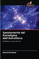 Spostamento del Paradigma dell'Astrofisica (Paperback)
