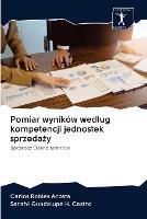 Pomiar wynikow wedlug kompetencji jednostek sprzedaży
