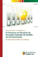 O Processo de Geracao da Inovacao baseado na Gestao do Conhecimento (Paperback)