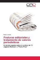 Posturas editoriales y tratamiento de valores periodisticos (Paperback)