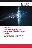 Desarrollo de un escaner 3D de bajo costo (Paperback)