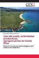 Uso del suelo, actividades productivas agropecuarias en Costa Rica