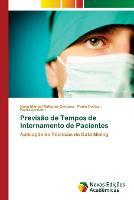 Previsao de Tempos de Internamento de Pacientes (Paperback)