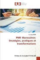 PME Marocaines: Strategies, pratiques et transformations (Paperback)
