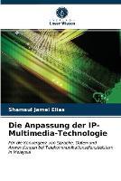Die Anpassung der IP-Multimedia-Technologie (Paperback)