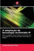 A adaptacao da tecnologia multimidia IP (Paperback)
