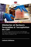 Obstacles et facteurs favorables a l'acceptation du CDV (Paperback)