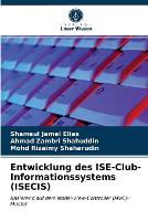 Entwicklung des ISE-Club-Informationssystems (ISECIS) (Paperback)