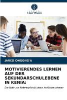 Motivierendes Lernen Auf Der Sekundarschulebene in Kenia (Paperback)