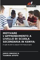 Motivare l'Apprendimento a Livello Di Scuola Secondaria in Kenya (Paperback)