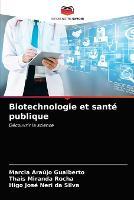 Biotechnologie et sante publique (Paperback)