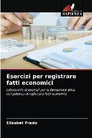 Esercizi per registrare fatti economici (Paperback)