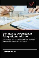 Ćwiczenia utrwalające fakty ekonomiczne (Paperback)