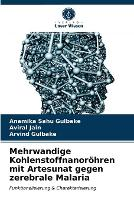 Mehrwandige Kohlenstoffnanoroehren mit Artesunat gegen zerebrale Malaria (Paperback)