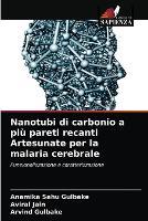 Nanotubi di carbonio a piu pareti recanti Artesunate per la malaria cerebrale (Paperback)