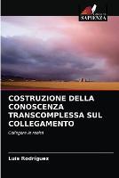 Costruzione Della Conoscenza Transcomplessa Sul Collegamento (Paperback)