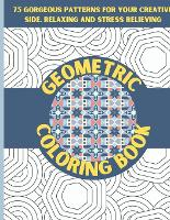 Geometric Coloring Book: Gorgeous Geometric Patterns And Designs Coloring Book for Adults (Paperback)
