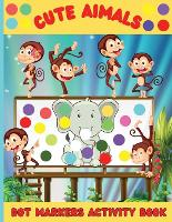 Cute Animals Dot Markers Activity Book