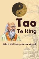Tao Te King: Libro del tao y de su virtud (Paperback)