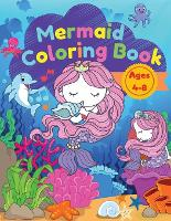 Mermaid coloring book for kids: A coloring book for kids ages 4-8 with beautiful mermaids and sea creatures (Paperback)
